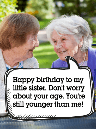 Send Free To My Little Sister Funny Birthday Card To Loved Ones On