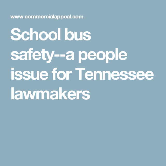 School bus safety--a people issue for Tennessee lawmakers