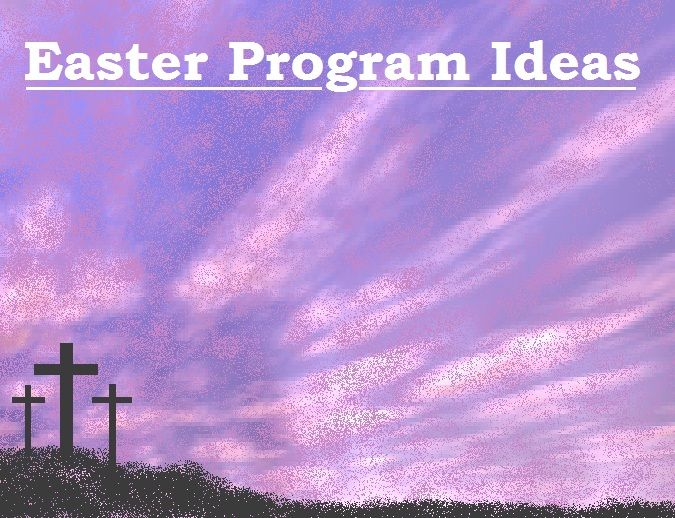 Easter Programs With Suggested Skits Scripture Readings Songs