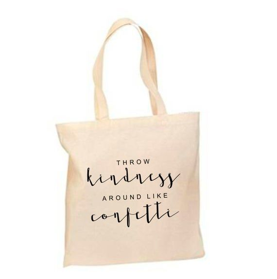 Throw Kindness Around like Confetti Cute Natural Cotton Tote Bag