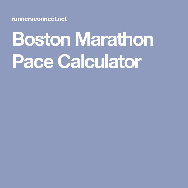 Boston Marathon Pace Calculator  Boston Marathon