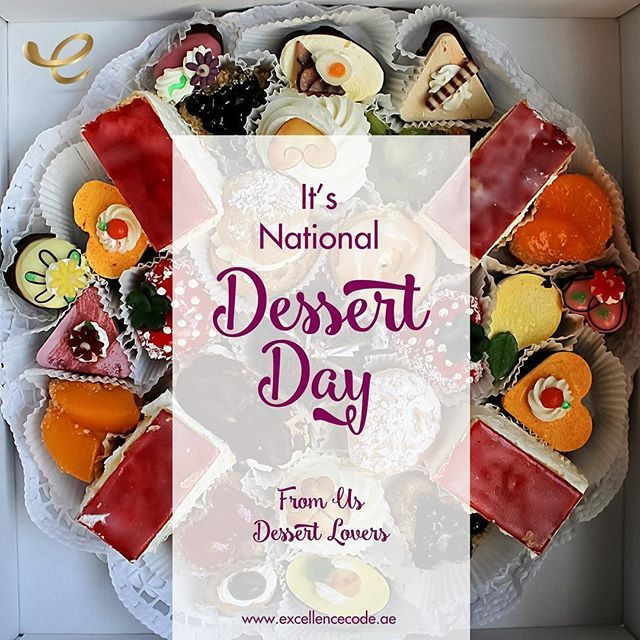 Our favorite day!! #NationalDessertDay Sweet greetings from Dessert lovers like us! www.excellencecode.ae #ExcellenceTeam #Dubai #DessertLover #DessertDay #sweet #Love  Yummery - best recipes. Follow Us! #nationaldessertday