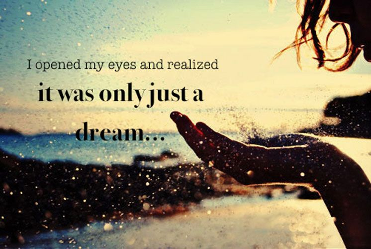 I Opened My Eyes And Realized It Was Only Just A Dream Bilder Spruche Gute Spruche