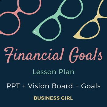 financial goals lesson plan (ppt + vision board and smart goals, Powerpoint templates