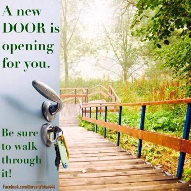 A new door is opening - walk through it!