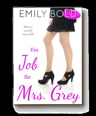 #blogging #bloggen #bücherwurm #bücherliebe #buchbloggerin #buchblogger #büchereule #instablogger #bookstagram #bookworm #Buchblogger, #deutschsprachig, #Buchblog, #Blog #rezension #MelusinesWelt #Emily #Bold  Ein Job für Mrs Grey