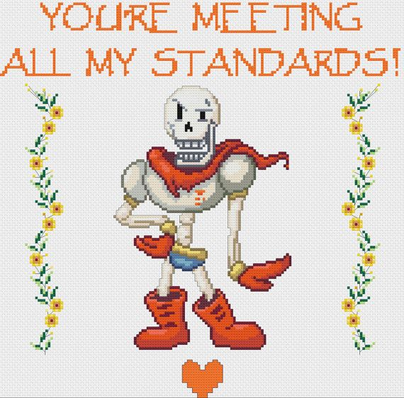 "Undertale Papyrus Custom Motivational Cross Stitch: ""You're meeting all my standards!"""