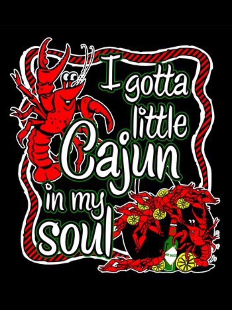 I Definitely Have A Little Cajun In My Soul New Orleans Is One Of