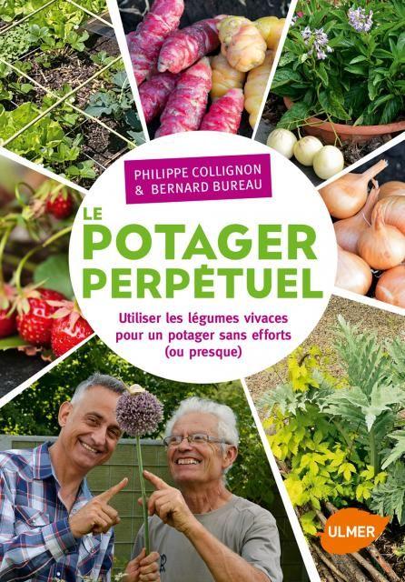 Editions Ulmer : le-potager-perpetuel-utiliser-les-legumes-vivaces-pour-un-potager-sans-effort-ou-presque--Bernard BUREAU-Philippe COLLIGNON