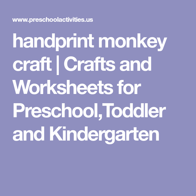 handprint monkey craft | Crafts and Worksheets for Preschool,Toddler ...