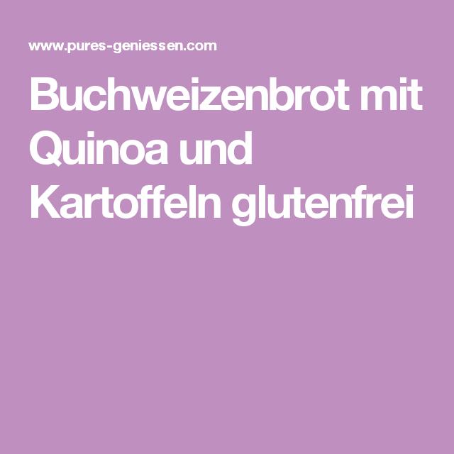 Buchweizenbrot mit Quinoa und Kartoffeln glutenfrei