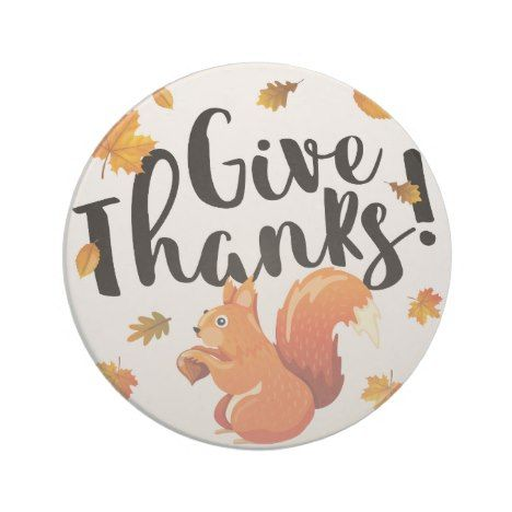 Give Thanks Autumn Squirrel Coaster in 2018 Thanksgiving Give