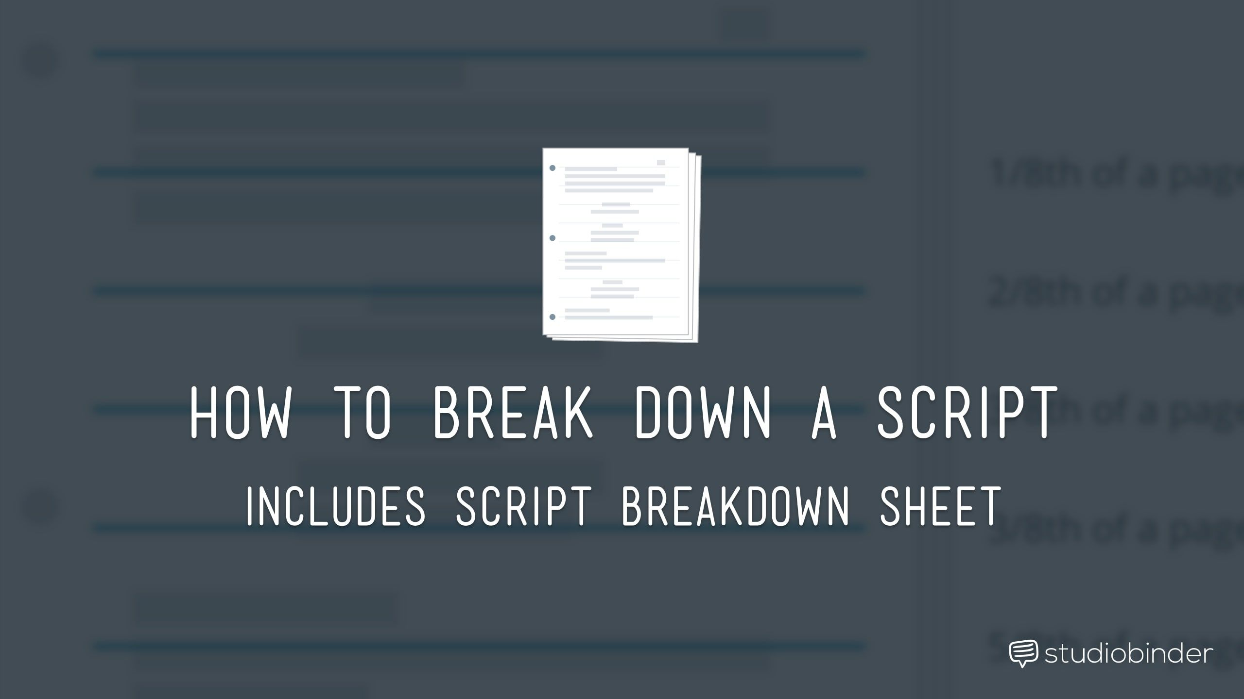 Follow these 6 easy steps to effectively break down a script from ...