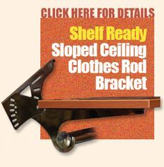 Abrecht Bracket Company Closet Rod Plus Shelf Bracket For Sloped Wall Or  Ceiling