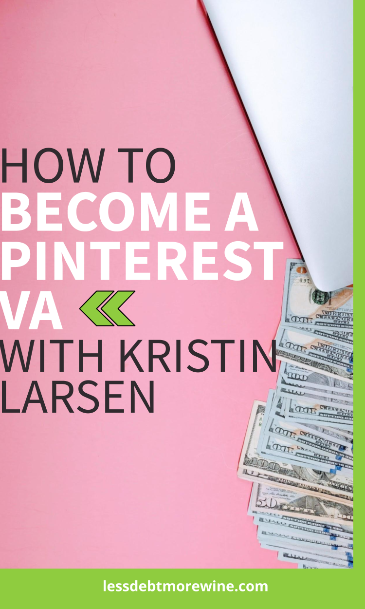 How To Become A Pinterest Va With Kristin Larsen In 2020 How To Become Make Money Blogging Way To Make Money