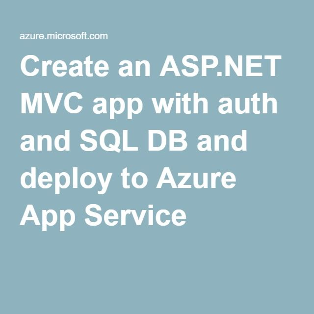 Create an MVC app with auth and SQL DB and deploy