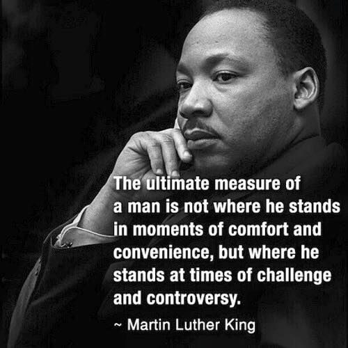 There you go... from Martin Luther King... I wish I had ...