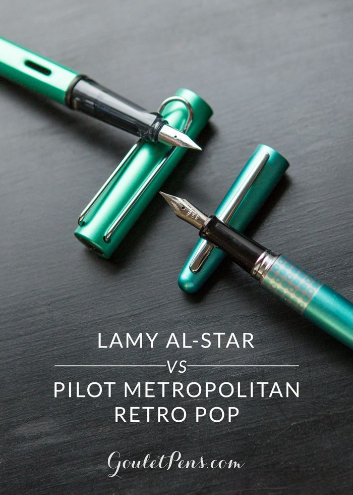 Lamy Al-Star vs. Pilot Metropolitan Retro Pop: Fountain Pen Battle #retropop