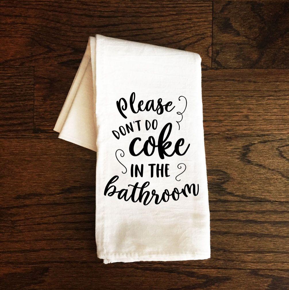 Please Don T Do Coke In The Bathroom Funny Tea Towel Bath Etsy Funny Tea Towels Bathroom Towels Bathroom Humor