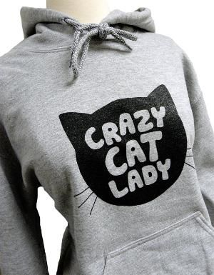 Crazy Cat Lady. I have a friend that this is perfect for.