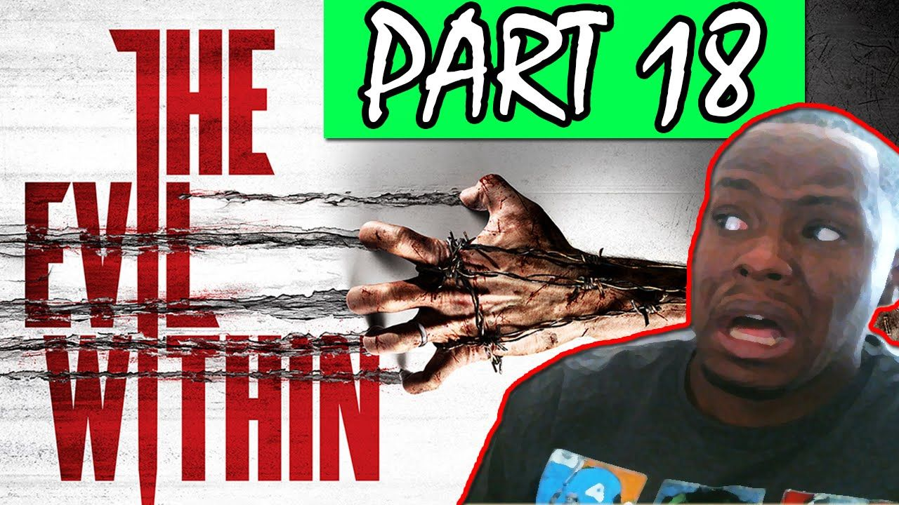 Black Guy Plays: The Evil Within Part 18  | The Evil Within Gameplay Wal...