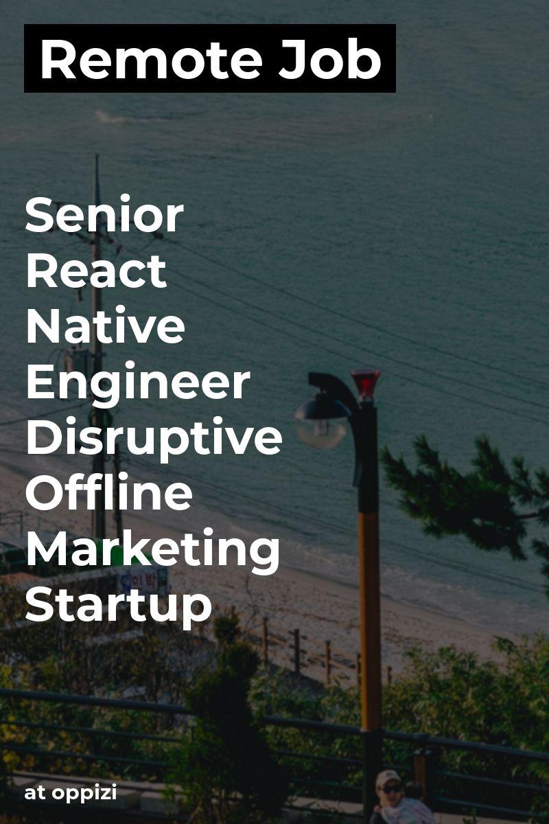 Remote Senior React Native Engineer Disruptive Offline