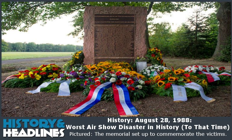History: August 28, 1988: Worst Air Show Disaster in History (To That Time) - http://www.historyandheadlines.com/history-august-28-1988-worst-air-show-disaster-in-history-to-that-time/