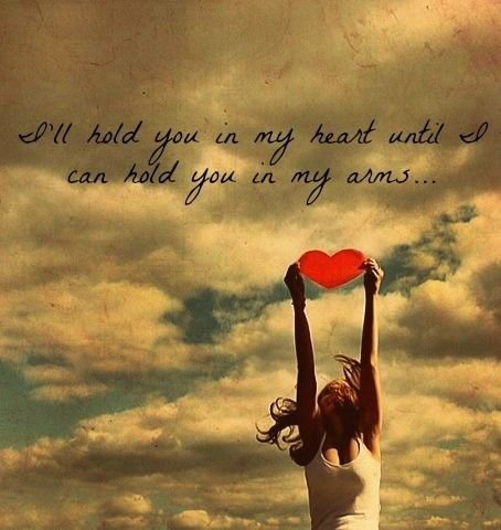 Ill Hold You In My Heart Until I Can Hold You In My Arms Quotes