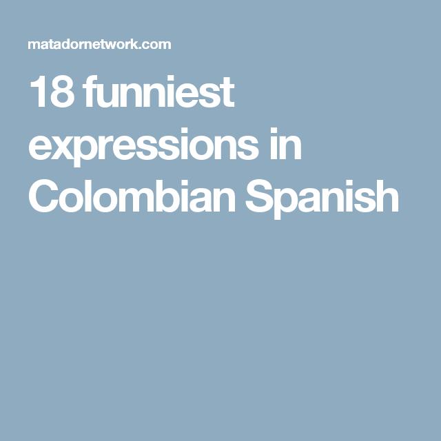 Colombian flirting phrases