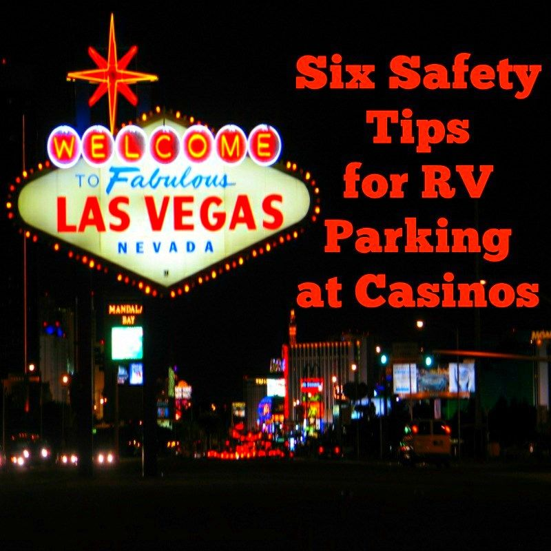 Six Safety Tips For Rv Parking At Casinos With Images Camping