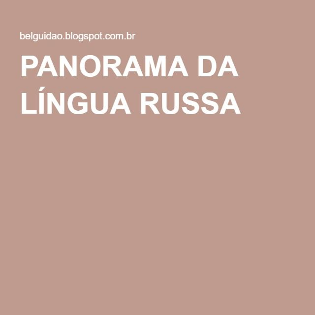 PANORAMA DA LÍNGUA RUSSA