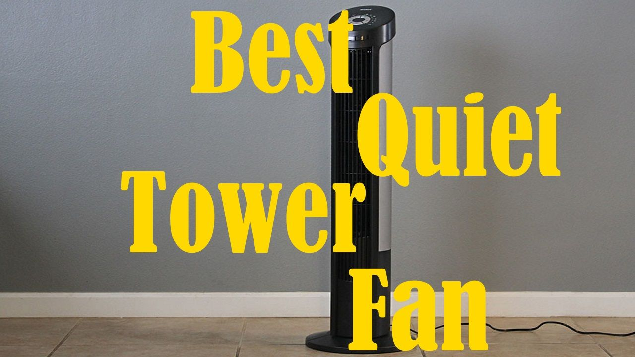 Highest Rated Oscillating Silent Tower Fans Review Tower Fan