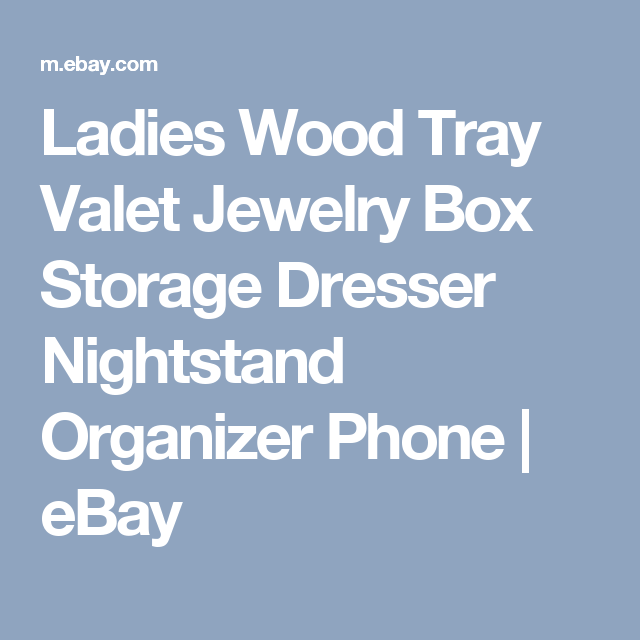 Ladies Wood Tray Valet Jewelry Box Storage Dresser Nightstand Organizer Phone | eBay