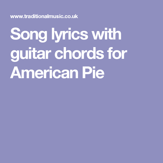 Song lyrics with guitar chords for American Pie | Ukulele Songs ...
