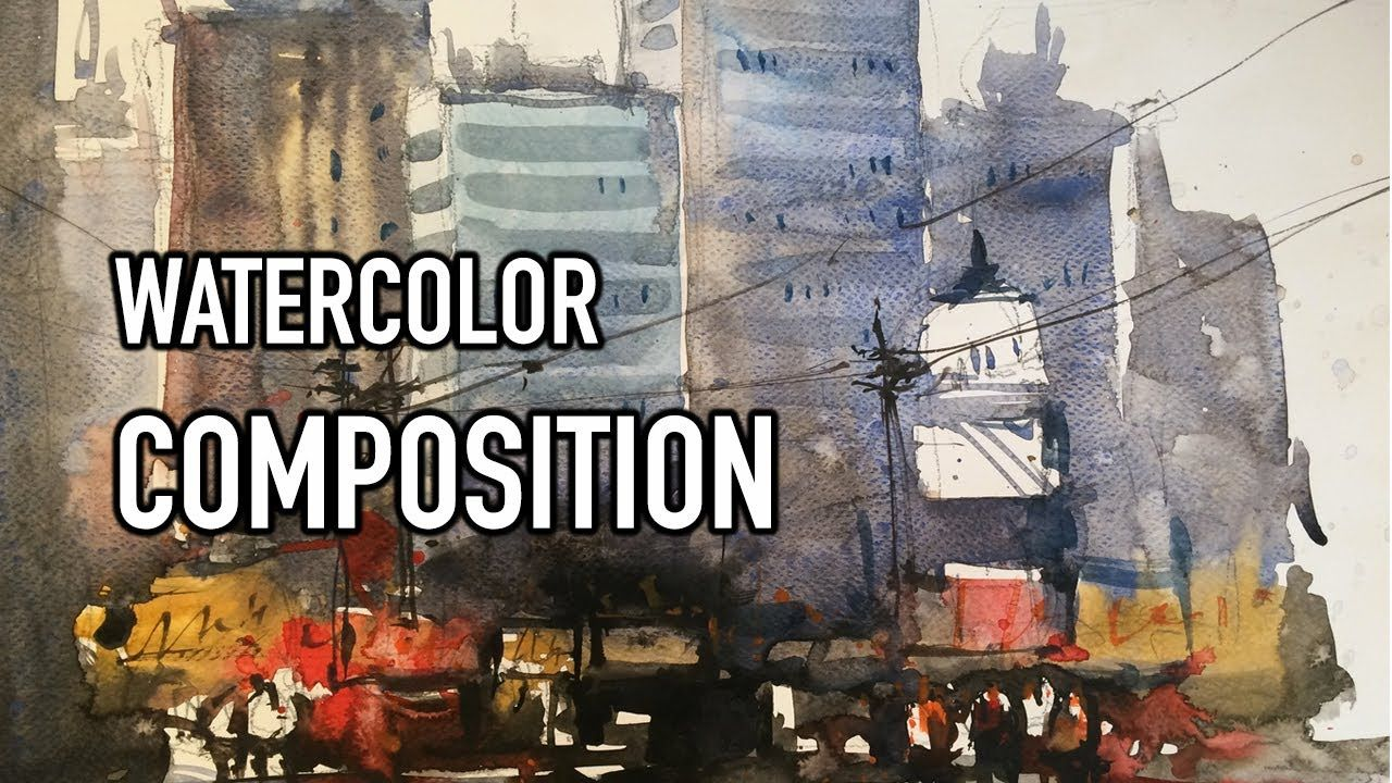 Watercolor Composition Tips Techniques Youtube In 2020