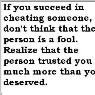 He Cheating On Me Quotes | realize that the person trusted you much more  than you deserved