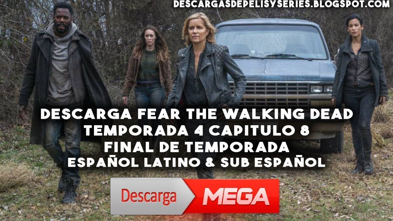 Descargar Fear The walking dead Temporada 4 capitulo 8 en español ...