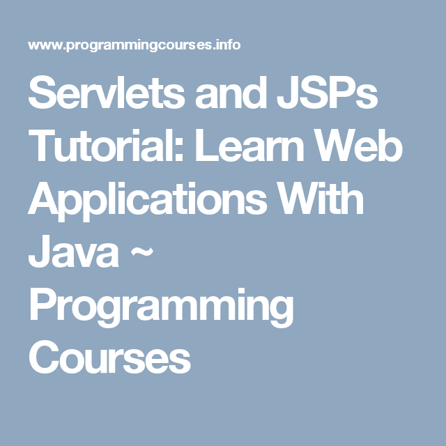 Servlets And Jsps Tutorial Learn Web Applications With Java Web Application Java Programming Java Swing