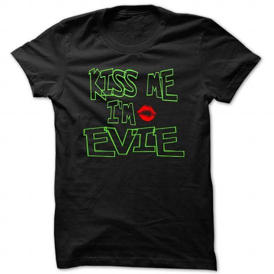 Kiss me i am Evie - Cool Name Shirt ! - #fathers gift #funny shirt. Kiss me i am Evie - Cool Name Shirt !, hoodies,mens hoodie. THE BEST =>...