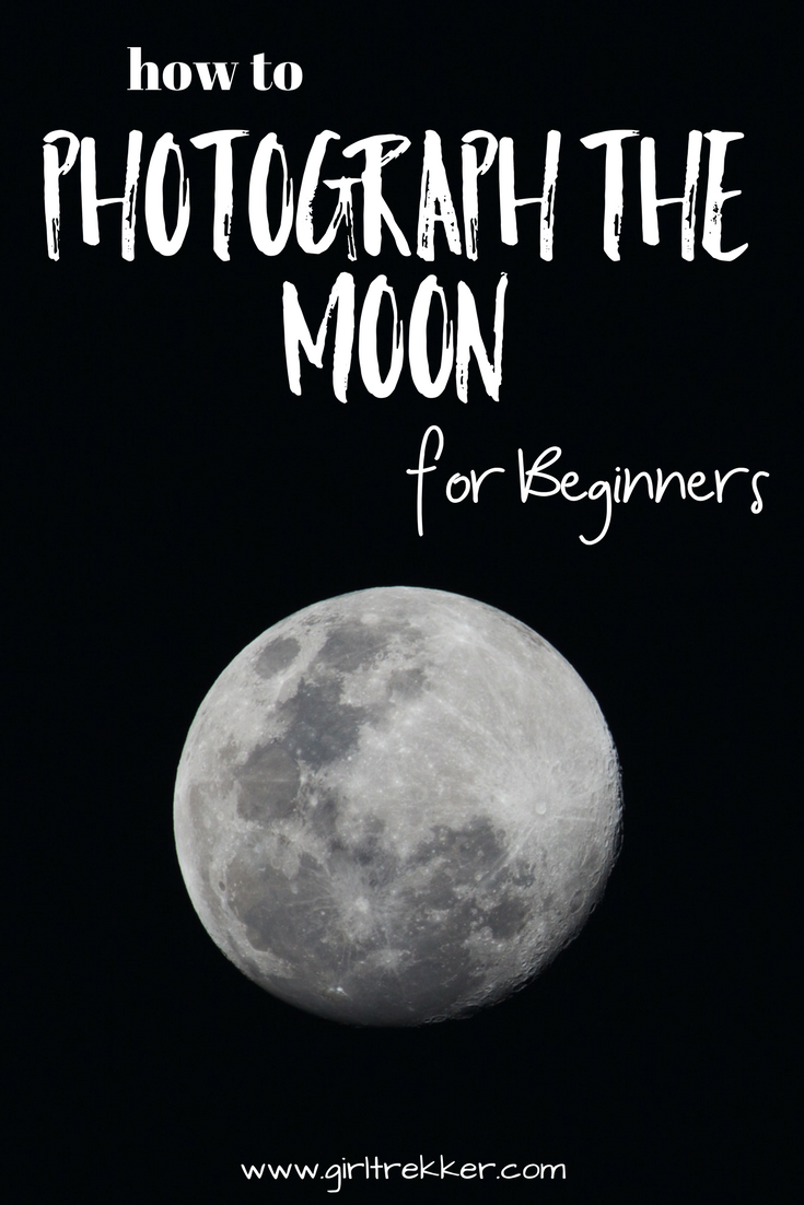 How to Photograph the Moon for Beginners | Photographing ...