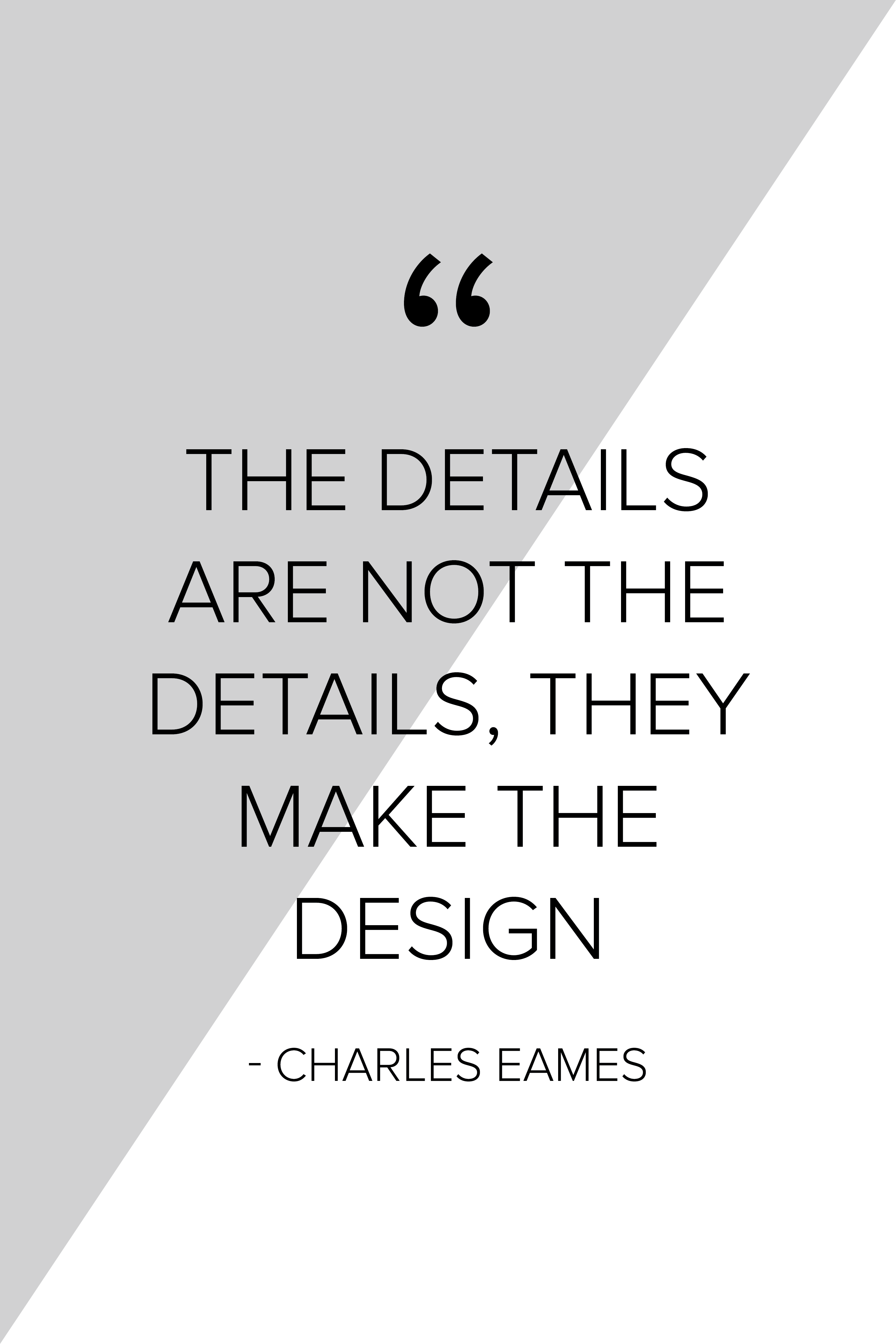 the details are not the details they make the design charles