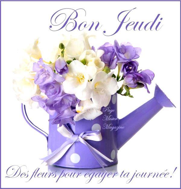 Bon Jeudi Des Fleurs Pour Egayer Ta Journee Bon Jeudi Jeudi