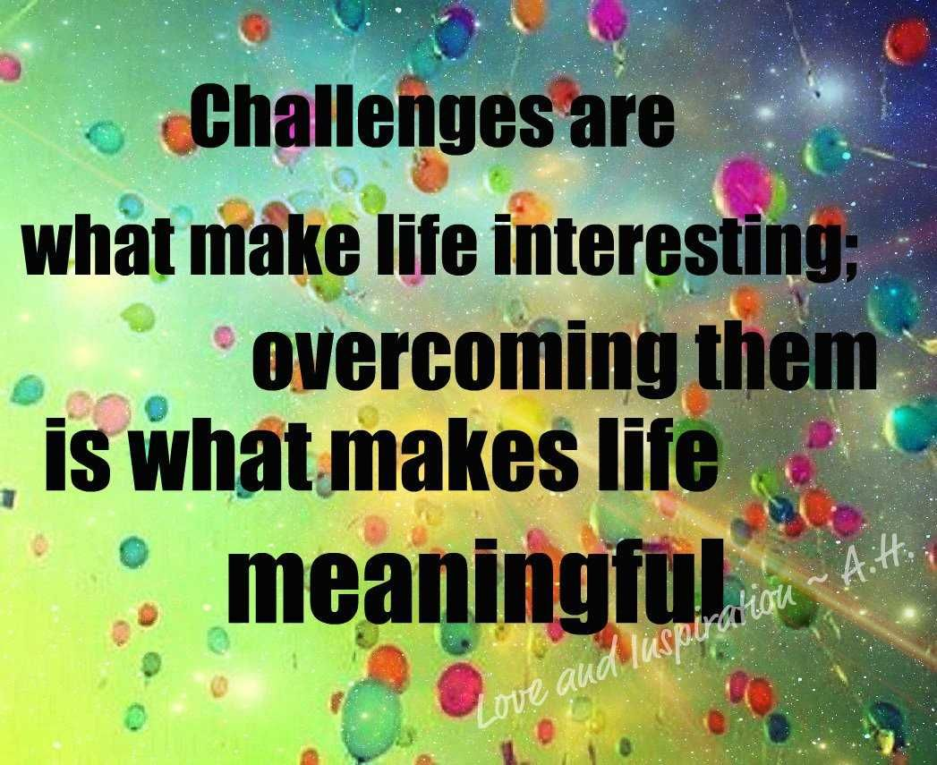 Life Challenges Quotes Funny Life Challenges Quotes Quote Of The Day Inspirational Part 3
