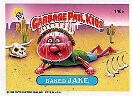 Baked Jake Garbage Pail Kids Garbage Pail Kids Cards Garbage