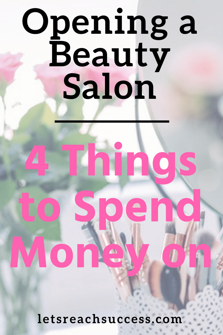 How To Open A Beauty Salon 4 Things To Spend Most Of Your Money On Small Beauty Salon Ideas Hair Salon Business Beauty Salon