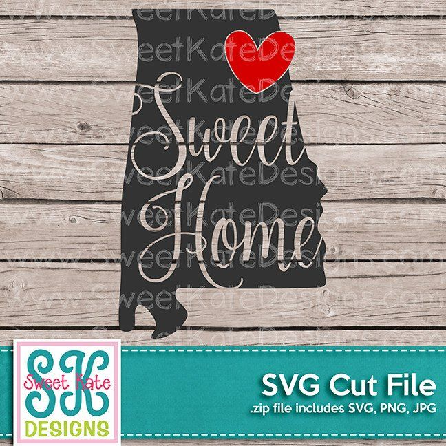 Download Alabama Sweet Home SVG DXF EPS PNG JPG | Cricut heat ...
