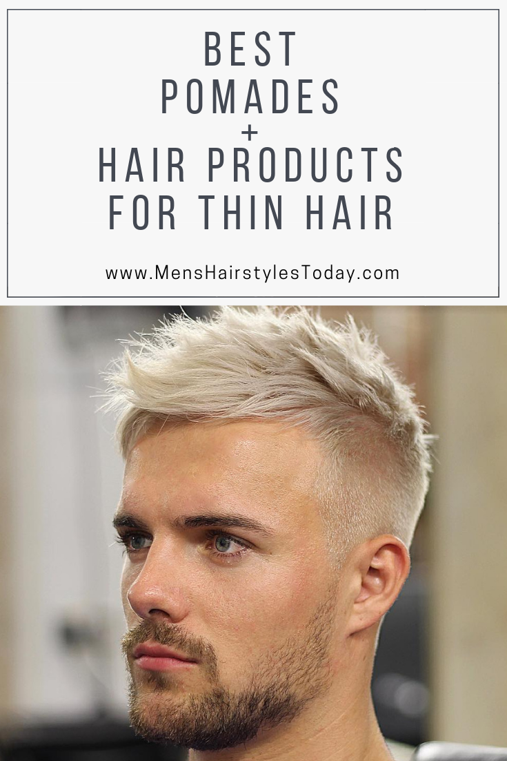 9 Best Pomades Men S Hair Products For Thin Hair 2019 Guide
