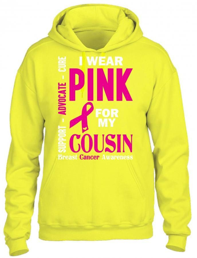 i wear pink for my cousin 1 HOODIE