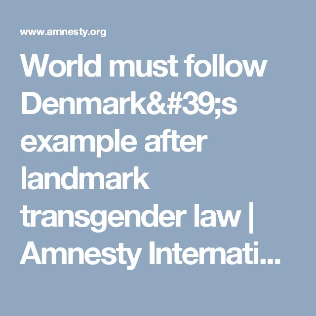 world must follow denmark s example after landmark transgender law