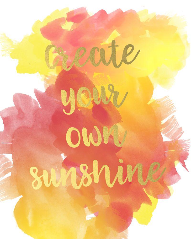 Create Your Own Sunshine Inspirational Free Printable | Pinterest ...